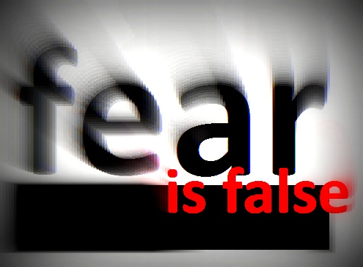 fear is false