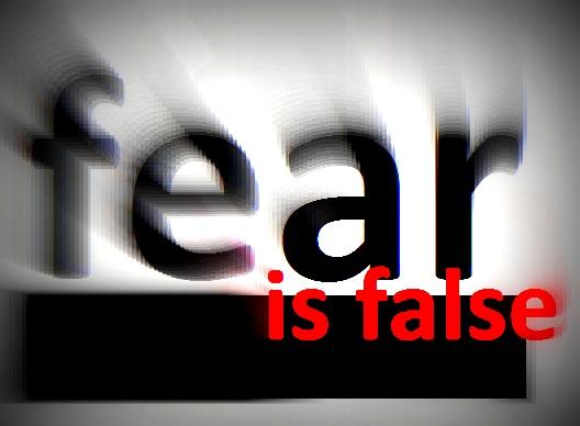 fear is false
